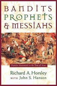 Bandits, Prophets, and Messiahs