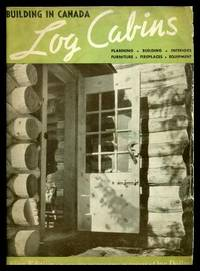 LOG CABINS - Building in Canada - Volume 19, number 5 - March 1939
