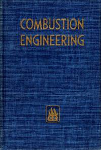 image of Combustion Engineering A Reference Book on Fuel Burining and Steam  Generation