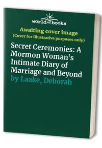 image of Secret Ceremonies: A Mormon Woman's Intimate Diary of Marriage and Beyond