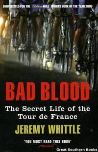 Bad Blood : The Secret Life of the Tour de France