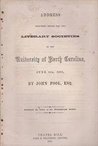 Address Delivered Before the Two Literary Societies of the University of North Carolina, June 6th, 1860