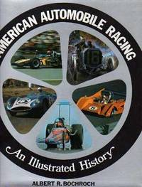 image of American Automobile Racing : An Illustrated History