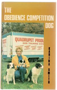 Obedience Competition Dog by  Karina Smith - Paperback - First  Edition - 1984 - from YesterYear Books (SKU: 067089)