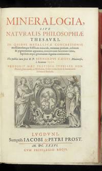 Mineralogia, sive Naturalis Philosophiae Thesauri, in quibus Metallicae Concretionis...