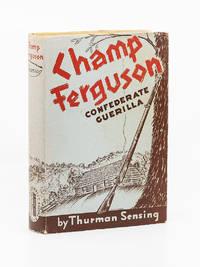 Champ Ferguson: Confederate Guerilla