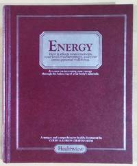 Energy How It Affects Your Emotions, Your Level Of Achievement, And Your Entire Personal Well-Being