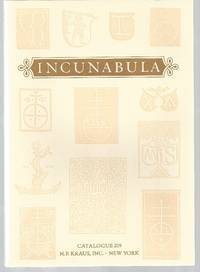image of Catalogue 209: Incunabula, Books from One Hundred and Fourteen Presses in Germany, Italy, Switzerland, France, Holland, Belgium, Austria, Spain, and England, Arranged in Proctor Order, and a Selection of Incunabular Bibliography