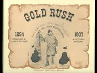 image of GOLD RUSH:  A PICTORIAL LOOK AT THE PART EDMONTON PLAYED IN THE GOLD ERA OF THE 1890s.