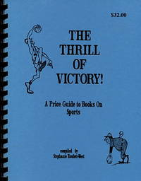 The Thrill of Victory!: a price guide to books on sports