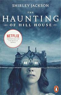 The Haunting of Hill House: Now the Inspiration for a New Netflix Original Series (Penguin Modern...