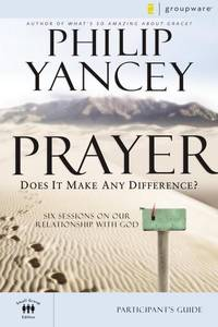 Prayer Participant's Guide: Six Sessions on Our Relationship with God