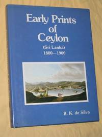 Early Prints of Ceylon (Sri Lanka) 1800 - 1900. Fully Illustrated in Colour and Accompanied by...