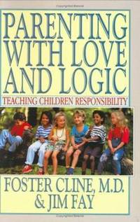 image of Parenting with Love and Logic : Teaching Children Responsibility