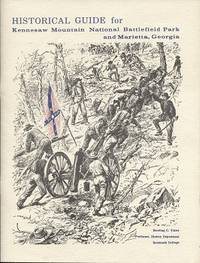 Historical Guide for Kennesaw Mountain National Battlefield Park and  Marietta, Georgia