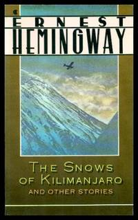 THE SNOWS OF KILIMANJARO - and Other Stories