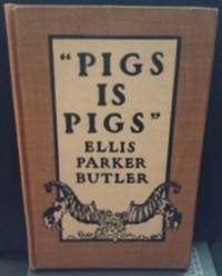 Pigs Is Pigs by  illustrator  Ellis Parker; Will Crawford - First Edition - 1907 - from civilizingbooks (SKU: 1469STL7572)