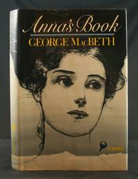 Anna's Book by  George MacBeth - First Edition - 1984 - from Ken Hebenstreit, Bookseller and Biblio.com