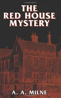 The Red House Mystery (Dover mystery classics)