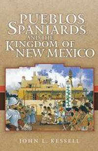 Pueblos  Spaniards  and the Kingdom of New Mexico Penguin's Library of American Indian History