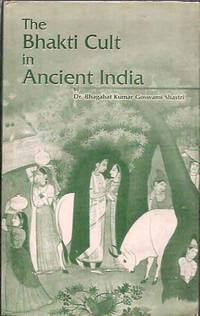 The Bhakti Cult in Ancient India