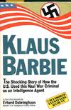 image of Klaus Barbie: The Shocking Story of How the U.S. Used This Nazi War Criminal As an Intelligence Agent