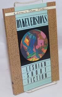 Dykeversions: lesbian short fiction