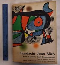 Fundacio Joan Miro Centre d'Estudis d'Art Contemporani, Parc de Montjuic Barcelona: Pintura Escultura i Sobreteixims de Miro a la Fundacio