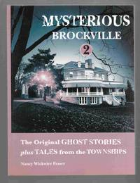 Mysterious Brockville 2 The Original Ghost Stories Plus Tales from the  Townships