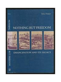 Nothing But Freedom: Emancipation and Its Legacy Walter Lynwood Fleming Lectures in Southern History
