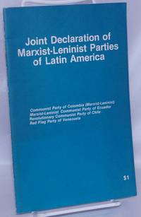 image of Joint declaration of Marxist-Leninist parties of Latin America: Communist Party of Colombia (Marxist-Leninist), Marxist-Leninist Communist Party of Ecuador, Revolutionary Communist Party of Chile, Red Flag Party of Venezuela; adopted at a meeting of the delegations of the leadership of the above parties in Latin America, September 29-30, 1978