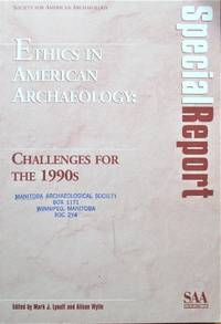 Ethics in American Archaeology: Challenges for the 1990s by  Mark J. And Alison Wylie Lynott - Paperback - First Edition - 1995 - from Ken Jackson (SKU: 254977)