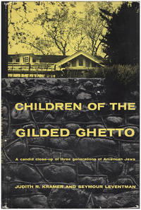 Children of the Gilded Ghetto: A Candid Closeup of Three Generations of American Jews