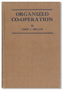 Organized Co-operation: A brief but comprehensive account of the development of organizations and government of them; a concise definition of the fundamental principles of co-operation and policies of organization; and the application of co-operation to farm distribution
