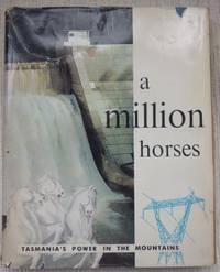 A Million Horses : Tasmania's power in the mountains.