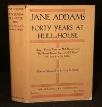 Forty Years at Hull House (Twenty and a Second Twenty Years) (First Edition)