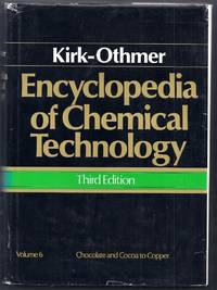 Kirk-Othmer Encyclopedia of Chemical Technology. Volume 6: Chocolate and Cocoa to Copper. Third Edition