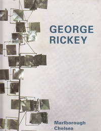 George Rickey:  Selected Works from the George Rickey Estate, March 13 - April 12, 2008 by  Werner L  Debra Bricker; Feibes - Paperback - First printing - 2008 - from Iron Engine (SKU: 900766)