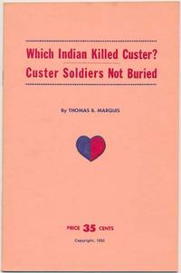 Which Indian Killed Custer? Custer Soldiers Not Buried
