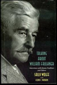 image of Talking About William Faulkner: Interviews With Jimmy Faulkner and Others