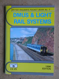 DMUS & Light Rail Systems. Ninth Edition. Spring 1996.