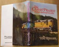The Camas Prairie : Idaho's Railroad on Stilts