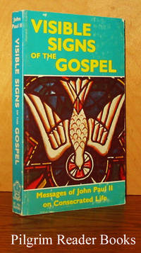 Visible Signs of the Gospel: Messages of John Paul II on Consecrated Life.