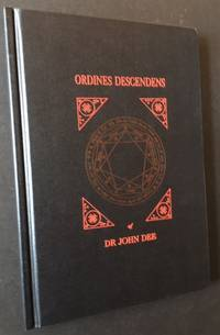 The Ordines Descendens of Dr. John Dee by Described and Edited by Peter W. Mills - First Edition - 2006 - from Appledore Books, ABAA and Biblio.co.uk