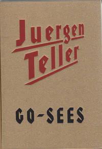 Juergen Teller: Go-Sees by Juergen Teller - 1999