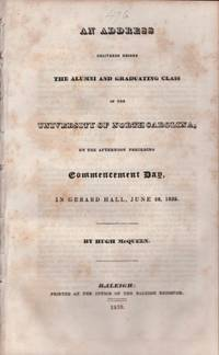 An Address Delivered Before The Alumni and Graduating Class of the University of North Carolina, On the Afternoon Preceding Commencement Day, In Gerard Hall, June 26, 1839