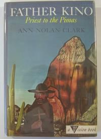 Father Kino: Priest to the Pimas