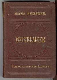 Meyers Reisebücher Das Mittelmeer Un Seine Küstenstädte, Madeira Und Kanarische Inseln