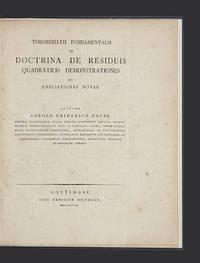 Theorematis Fundamentalis in Doctrina de Residuis Quadraticis Demonstrationes et Ampliationes Novae