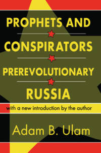 Prophets and Conspirators in Prerevolutionary Russia